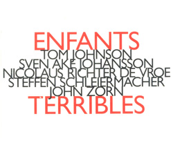 Various Artists (Zorn / Johansson / Johnson / de Vroe / Schleirmacher): Enfants Terribles (Hat [now] ART)