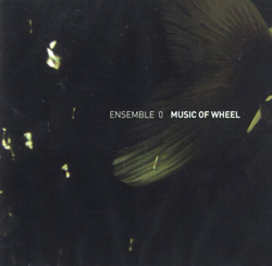 Ensemble 0: Music of Wheel