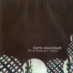 Eisenstadt, Harris: The All Seeing Eye + Octets (Poobah Records)