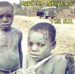 Ex, The : Mudbird Shivers (RecRec Records)