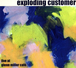 Exploding Customer: Live at Glenn Miller Cafe (Ayler)