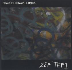 Fambro, Charles Edward: ZEP TEPI <i>[Used Item]</i>
