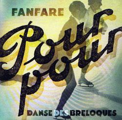 Fanfare Pourpour: Danse des breloques (Monsieur Fauteux)