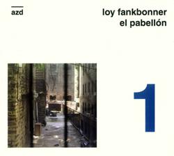 Fankbonner, Loy: El Pabellón