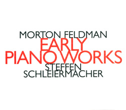 Feldman, Morton: Early Piano Works (Hat [now] ART)