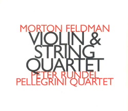 Feldman, Morton: Violin and String Quartet [2CD]