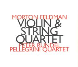 Feldman, Morton: Violin and String Quartet [2CD] (Hat [now] ART)