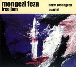 Feza, Mongezi  / Rosengren Quartet, Bernt: Free Jam [2 CDs]