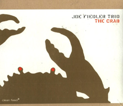 Fiedler, Joe Trio: The Crab (Clean Feed)