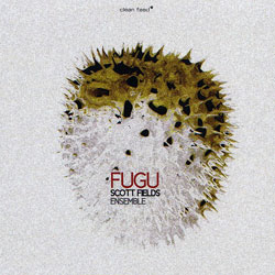 Fields, Scott Ensemble: Fugu