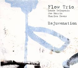 Flow Trio (Belogenis / Morris / Downs): Rejuvenation (ESP-Disk)