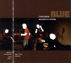 Nordstrom, Fredrik Quartet: Blue (Moserobie Music)