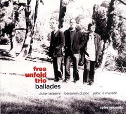 Free Unfold Trio (Laserre / Duboc / Le Masson): Ballades (EP) (Ayler)