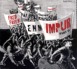 Frith, Fred: Impur II (ReR/ Fred Records)