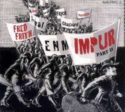 Frith, Fred: Impur II
