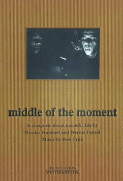 Frith, Fred / Humbert, Nicolas / Penzel, Werner: Middle of the Moment [DVD] (Winter & Winter)