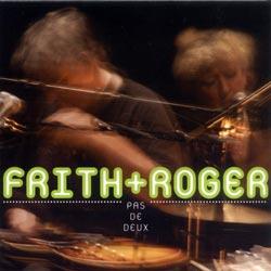 Frith, Fred & Danielle Palardy Roger: Pas de deux nouveau (Ambiances Magnetiques)
