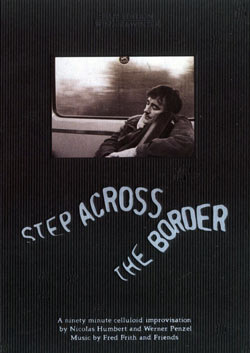 Frith, Fred / Humbert, Nicolas / Penzel, Werner: Step Across the Border (DVD) [DVD]