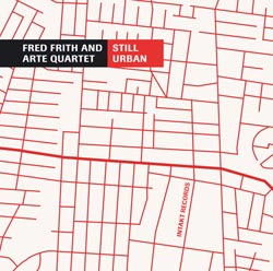 Frith, Fred: Still Urban (Intakt)