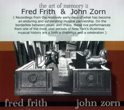 Frith, Fred / Zorn, John: The Art of Memory II (Recommended Records)