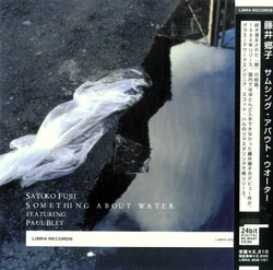Fujii, Satoko / Bley, Paul: Something About Water (Libra)