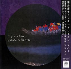 Fujii Trio, Satoko : Trace A River (Libra)