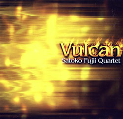 Fujii, Satoko Quartet : Vulcan