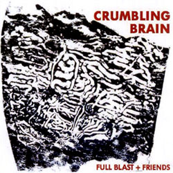 Full Blast & Friends: Crumbling Brain [VINYL] (Okka)
