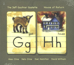 Gauthier Goatette, The Jeff: House of Return