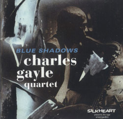 Gayle Quartet, Charles : Blue Shadows (Silkheart)