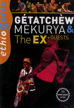 Ex, The, Getachew Mekuria + guests: EthioSonic - A film by Stephane Jourdain [DVD] (La Huite)