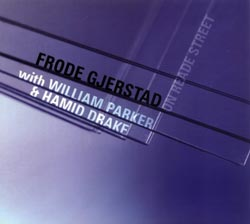 Gjerstad, Frode / Parker, William / Drake, Hamid: On Reade Street (FMR)