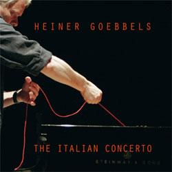 Goebbels, Heiner: The Italian Concerto (I Dischi di Angelica)