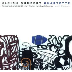 Gumpert Quartette, Ulrich: Quartette (Intakt)