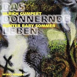 Gumpert, Ulrich / Gunter Baby Sommer: Das Donnernde Leben (Intakt)