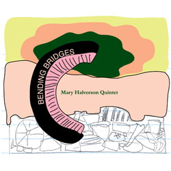 Halvorson, Mary Quintet: Bending Bridges (Firehouse 12 Records)