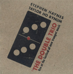 Haynes, Stephen / Bynum, Taylor Ho : Double Trio (Engine)