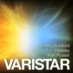 Bradford, Bobby / Tom Heasley / Ken Rosser: Varistar (Full Bleed Music)