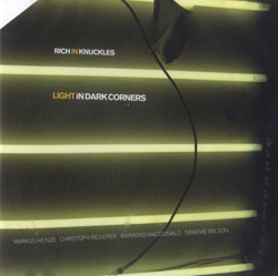 Rich In Knuckles (Heinze / Reiserer / MacDonald, Wilson): Light in Dark Corners (Creative Sources)