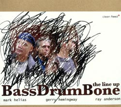Helias, Mark / Gerry Hemingway / Ray Anderson: The Line Up: BassDrumBone (Clean Feed)