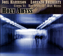 Harrison / Feliciati / Vu / Powell / Weiss: Holy Abyss (Cuneiform)