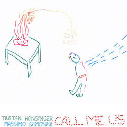 Honsinger, Tristan & Massimo Simonini: Call Me Us