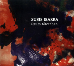 Ibarra, Susie: Drum Sketches (Innova)