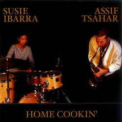 Ibarra, Susie  / Assif Tsahar: Home Cookin' (Hopscotch Records)