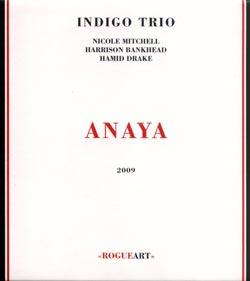 Indigo Trio (Mitchell /  Drake / Bankhead): Anaya (RogueArt)