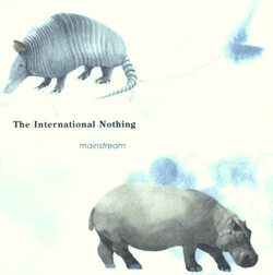 International Nothing, The: Mainstream (Ftarri)