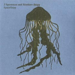 J Spaceman & Matthew Shipp: SpaceShipp