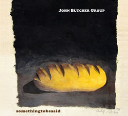 Butcher, John Group: somethingtobesaid (Weight of Wax)