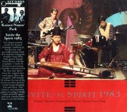 Kaiser, Henry, Noyes, Charles K. & Park, Sang-Won: Invite The Spirit 1983 (Tzadik)