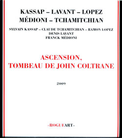 Kassap / Tchamitchian  / Lopez / Lavant: Ascension, Tombeau of John Coltrane (RogueArt)